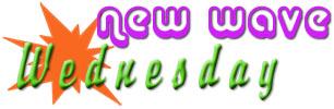 New Wave Wednesday